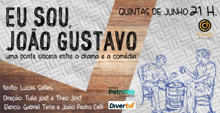 Banner da peça Eu Sou João Gustavo