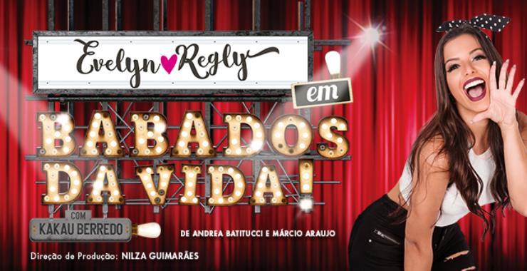 Banner da peça Babados da Vida com Evelyn Regly
