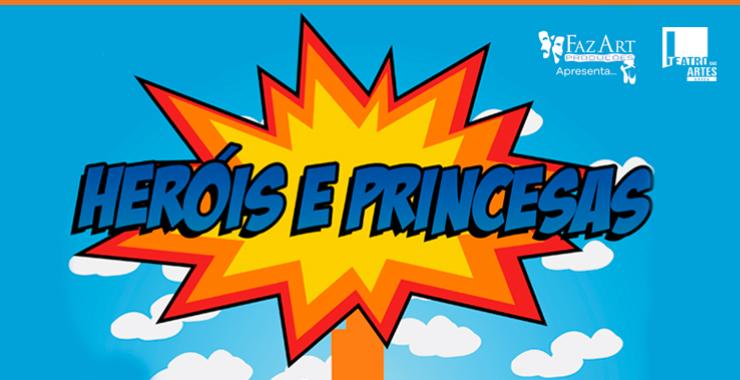 Banner da peça Heróis & Princesas