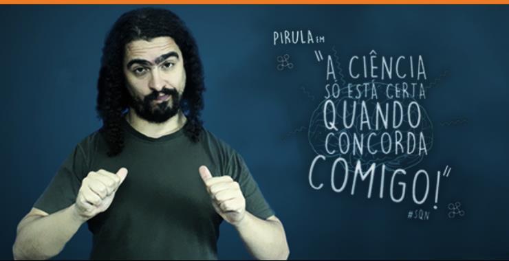 Banner da peça Pirula em: A Ciência só está Certa Quando Concorda Comigo